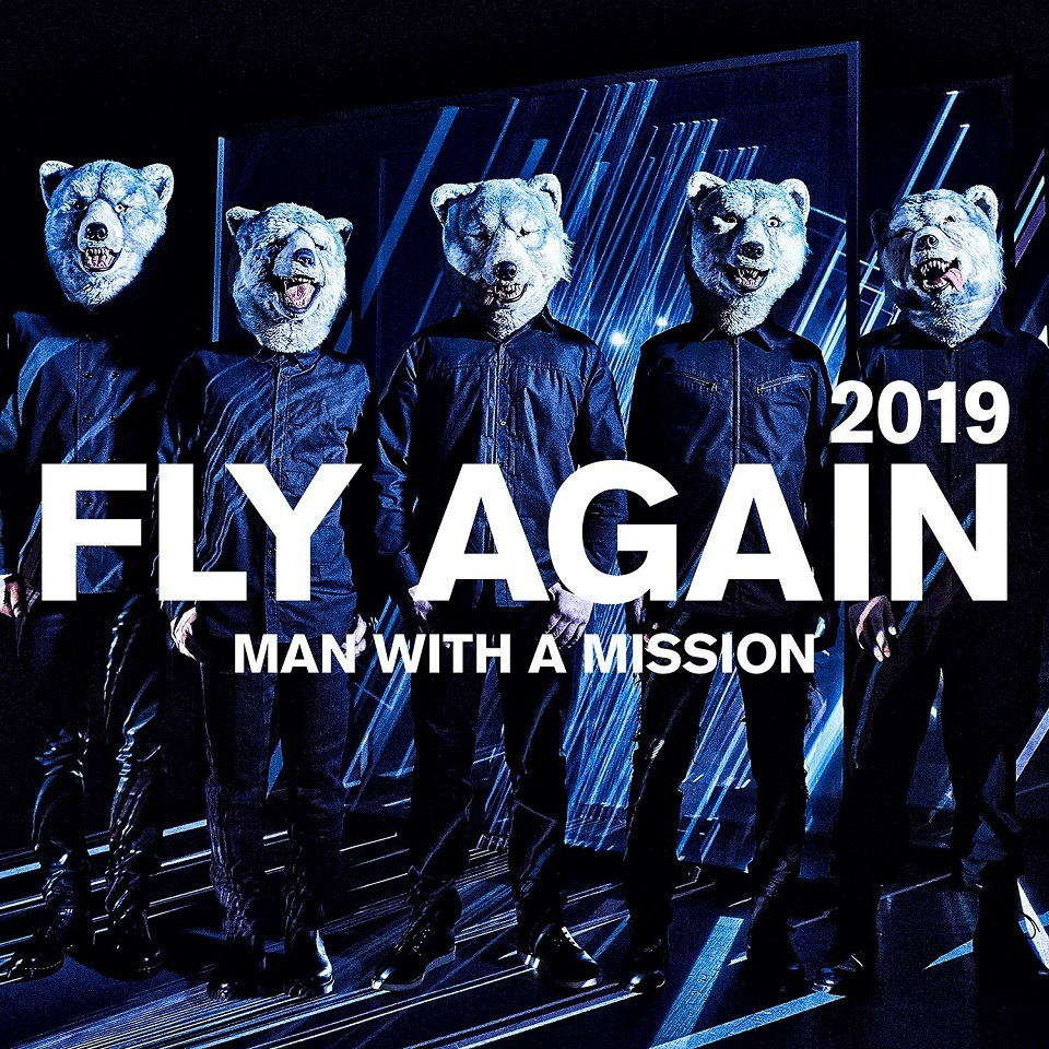 MAN WITH A MISSION「FLY AGAIN 2019」