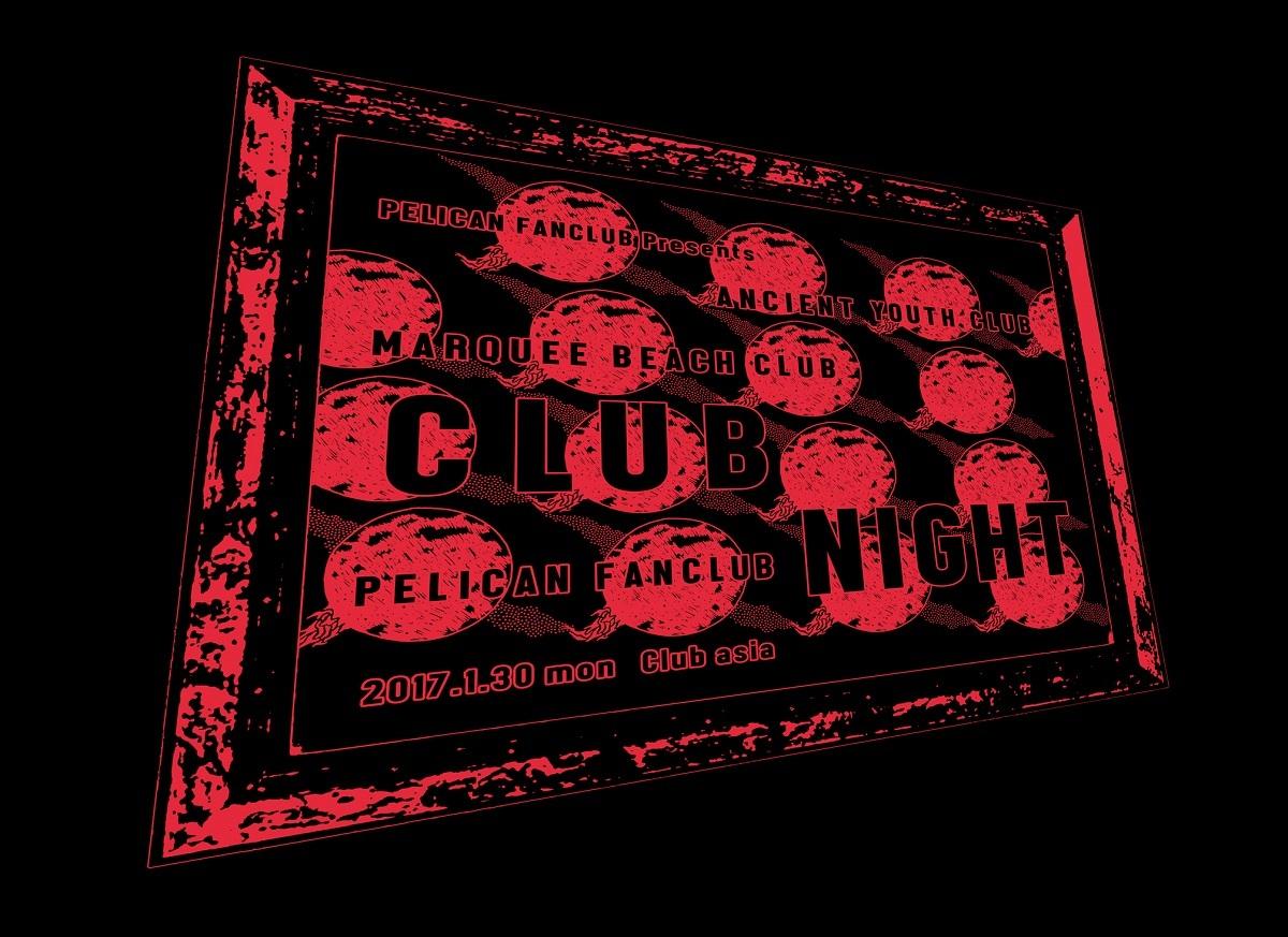 """PELICAN  FANCLUB presents """"CLUB NIGHT"""""""