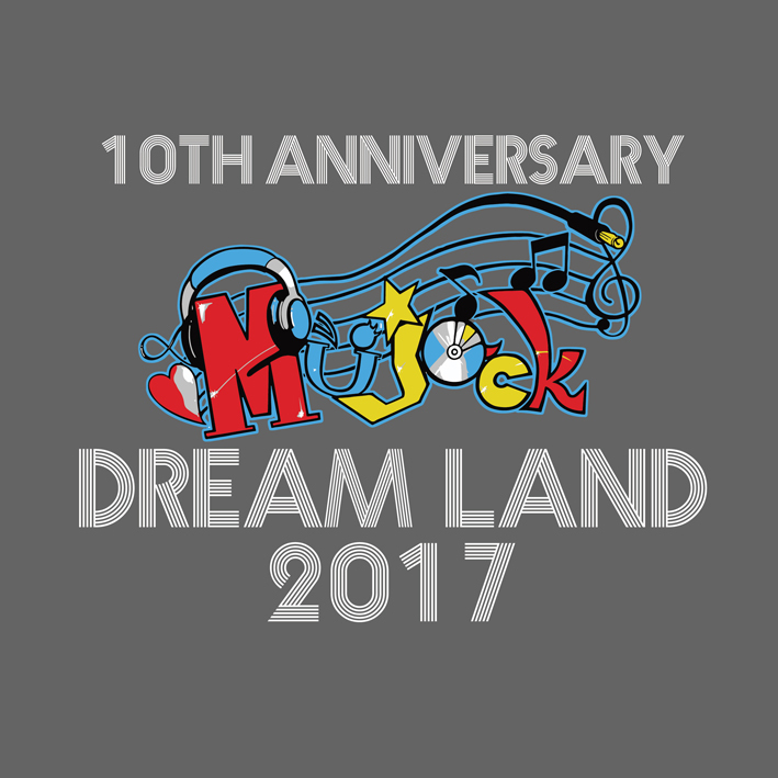 Mujack Dream Land 2017