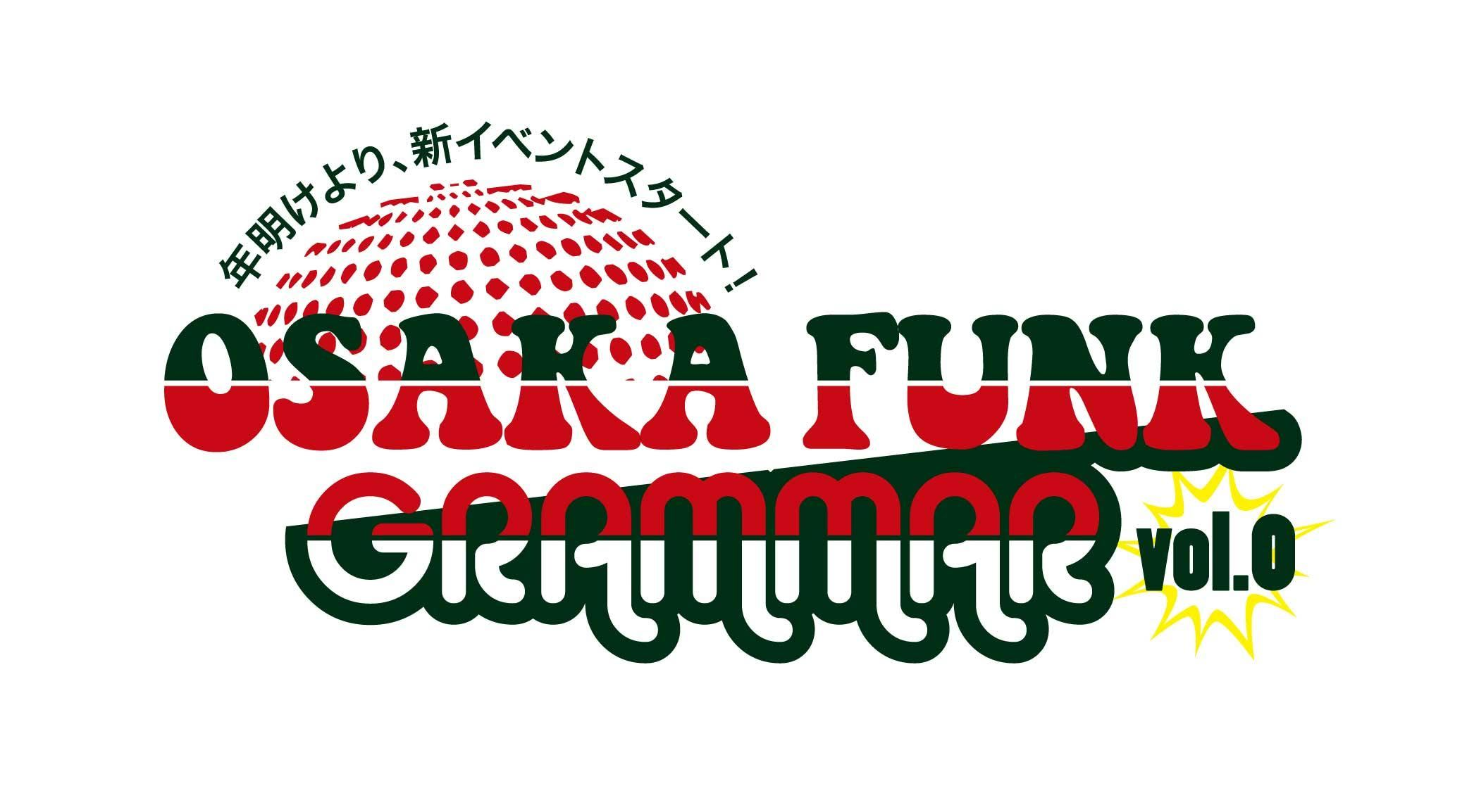 OSAKA FUNK GRAMMER vol.0