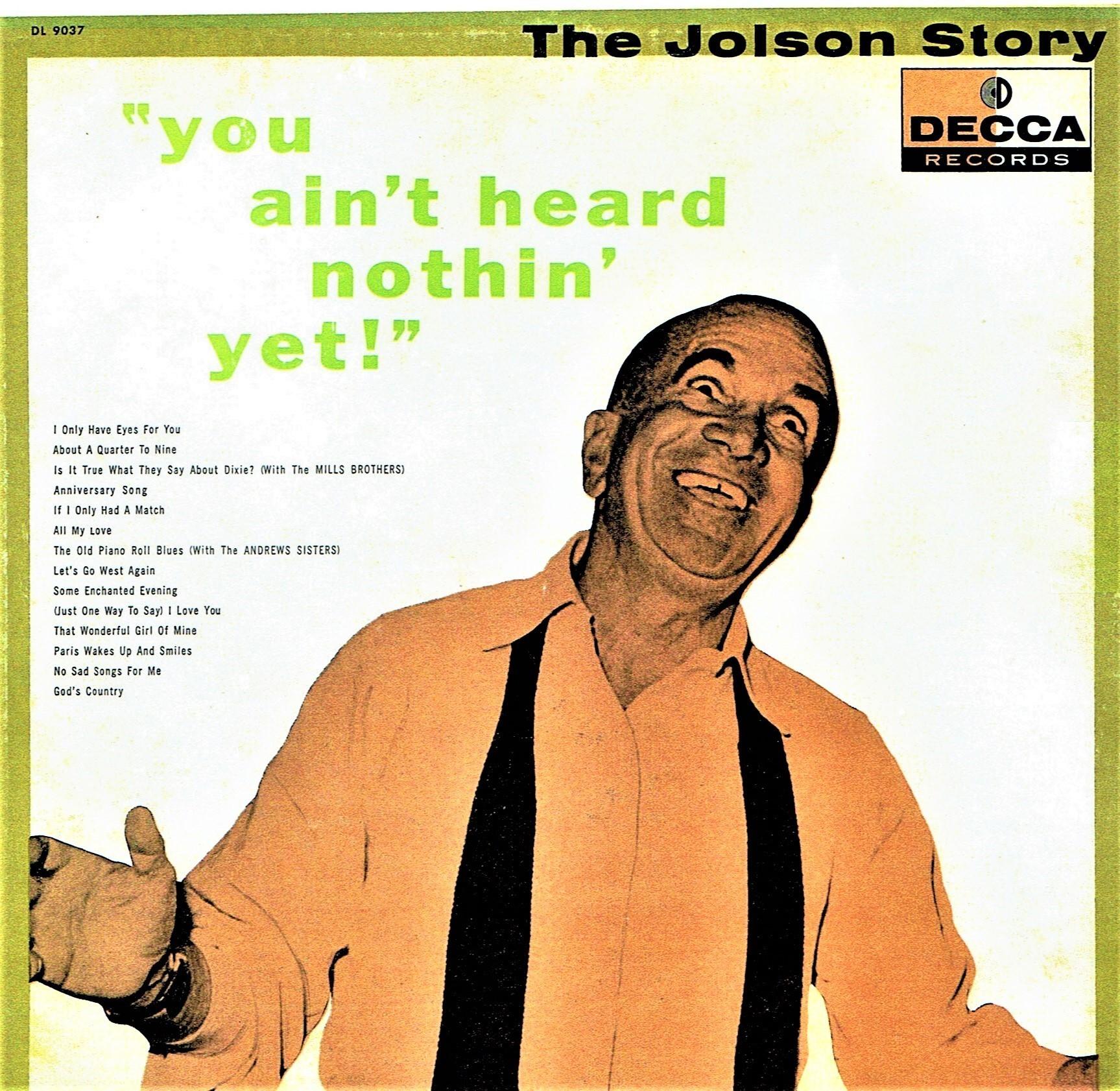 一見ただのひょうきんなオッサンだが、このお方こそ、アメリカにおけるエンタテイナー第一号のアル・ジョルスン。彼が後年、十八番を再録音したLPのジャケットだ。