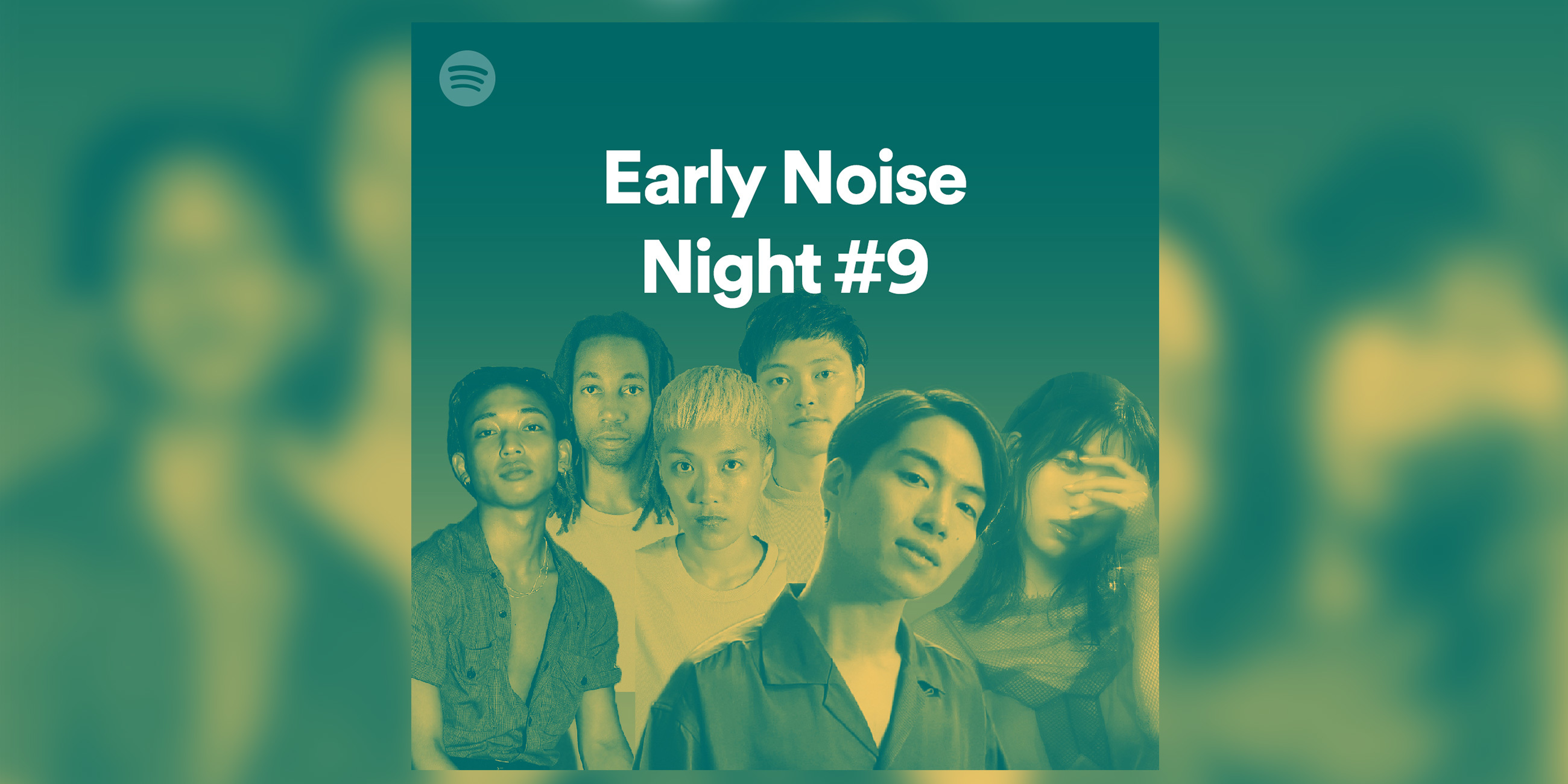 『Spotify Early Noise Night #9』