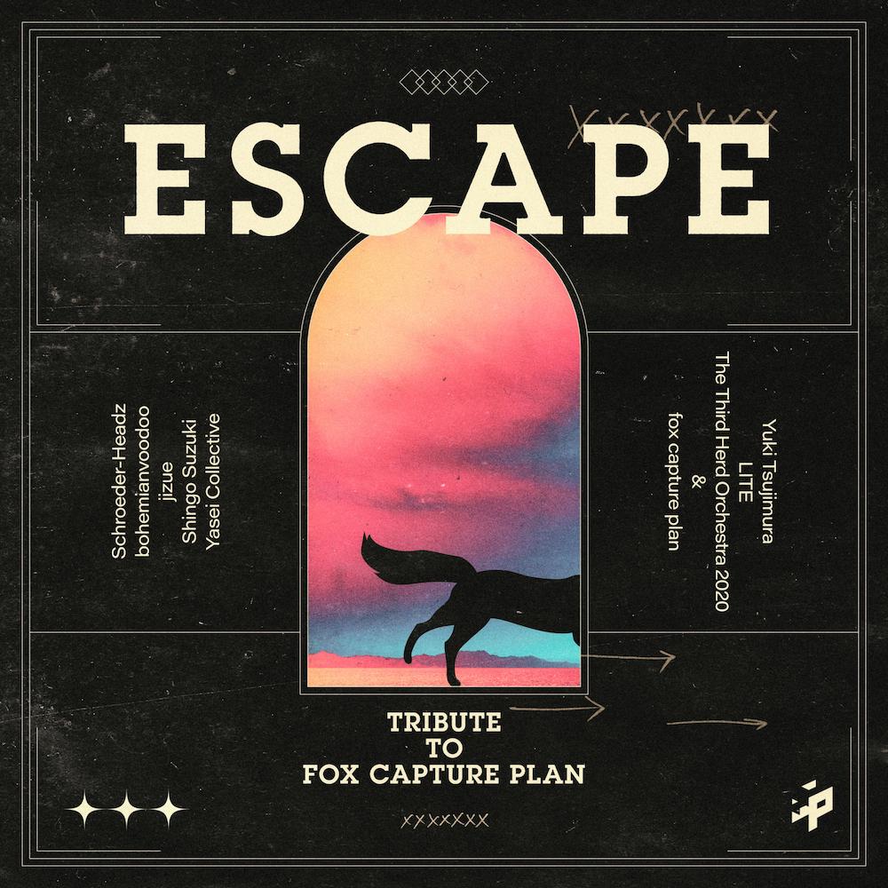 『ESCAPE -Tribute to fox capture plan-』