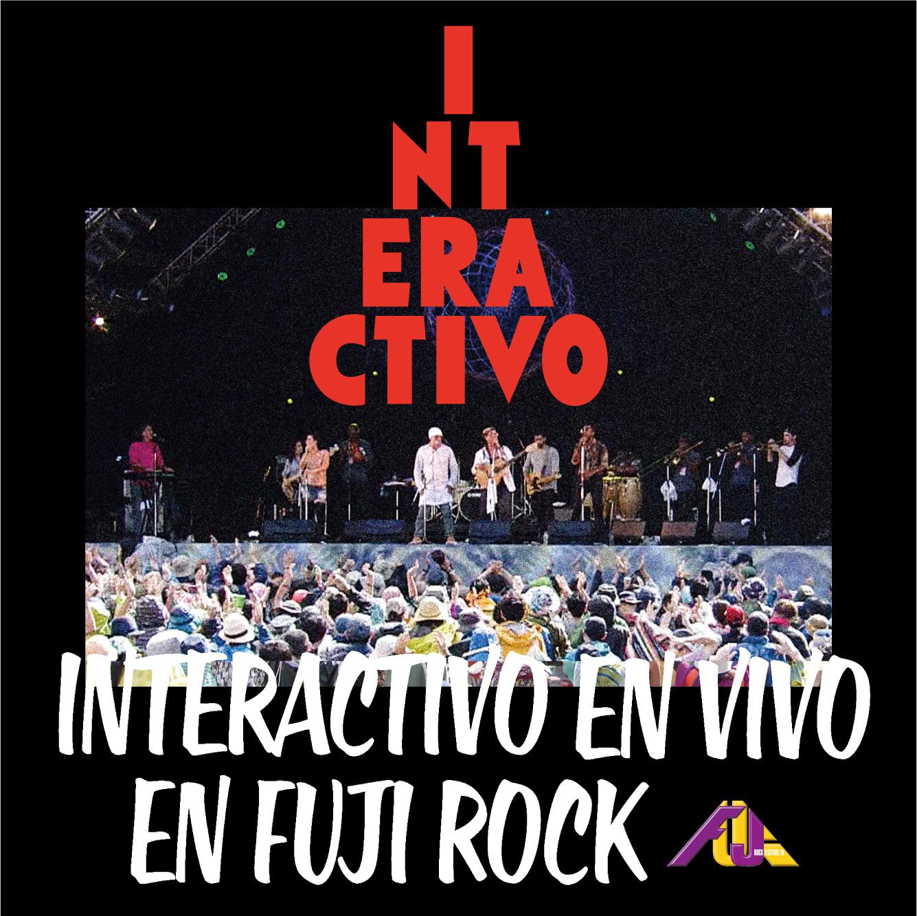 INTERACTIVO『INTERACTIVO EN VIVO EN FUJI ROCK』