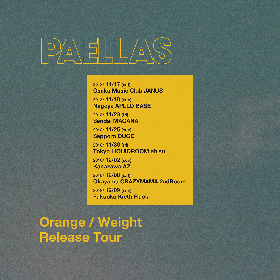 PAELLAS、初の全国ワンマンツアー『Orange / Weight Release Tour』を開催 2ヶ月連続配信リリースも決定