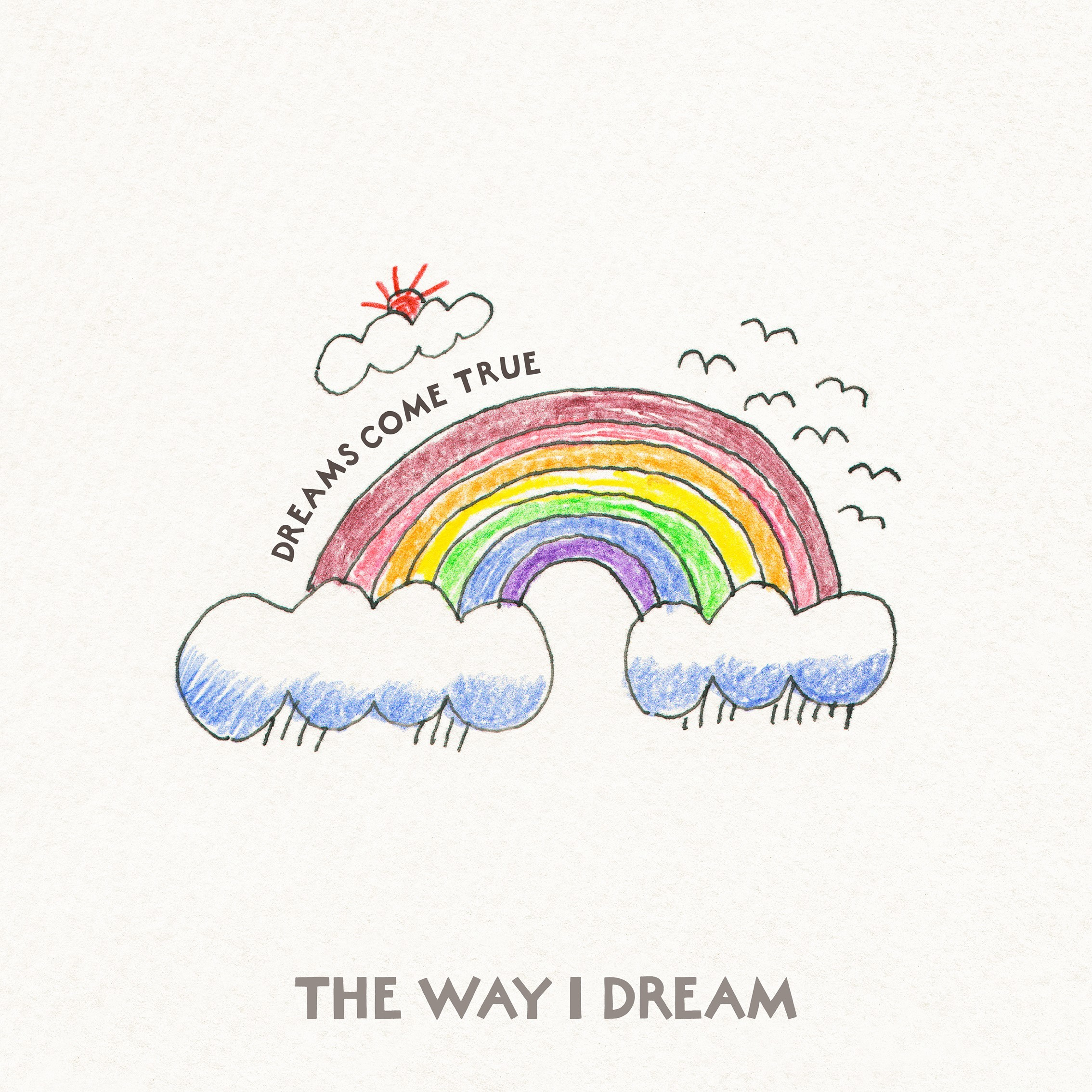 THE WAY I DREAM