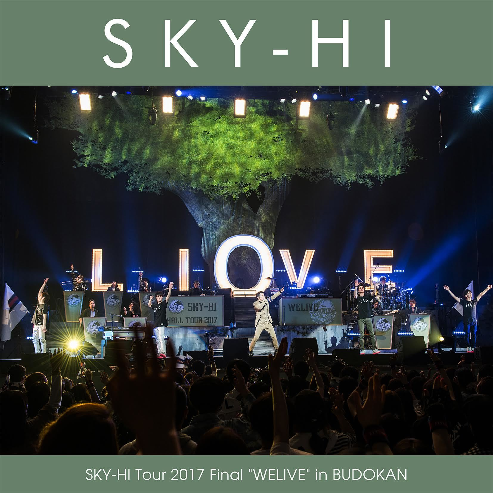 "SKY-HI / カミツレベルベット -SKY-HI Tour 2017 Final """"WELIVE"""" in BUDOKAN-"