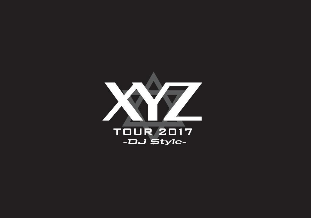 XYZ TOUR 2017 -DJ Style-