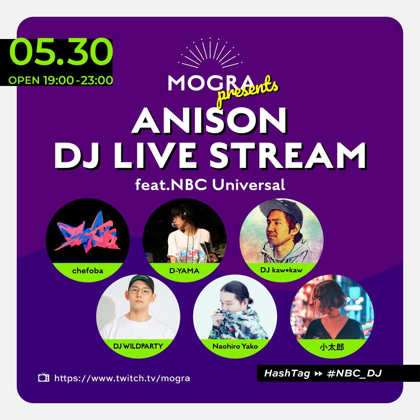 MOGRA presents ANISON DJ LIVE STREAM feat. NBC Universal
