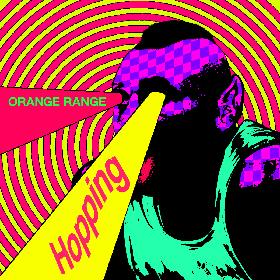 ORANGE RANGE、配信シングル「Hopping」をリリース LINE LIVE配信も決定
