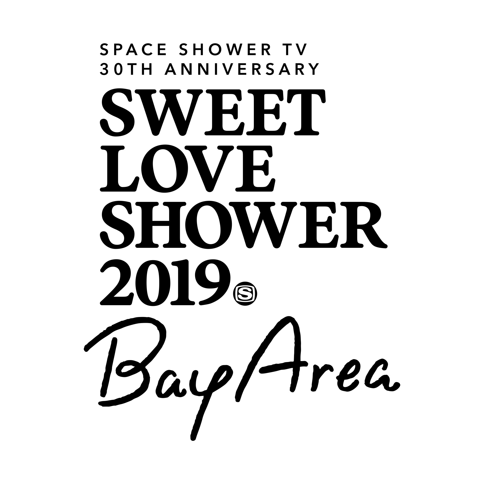 SPACE SHOWER TV 30TH ANNIVERSARY SWEET LOVE SHOWER 2019 ~Bay Area~