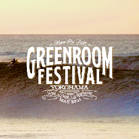 『GREENROOM FESTIVAL'21』5月に開催が決定