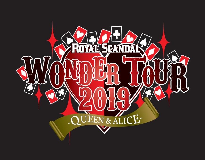 Royal Scandal『WONDER TOUR 2019 -QUEEN & ALICE-』