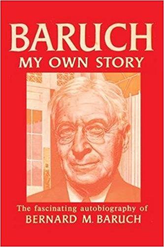 「Baruch: My Own Story: Bernard Baruch」