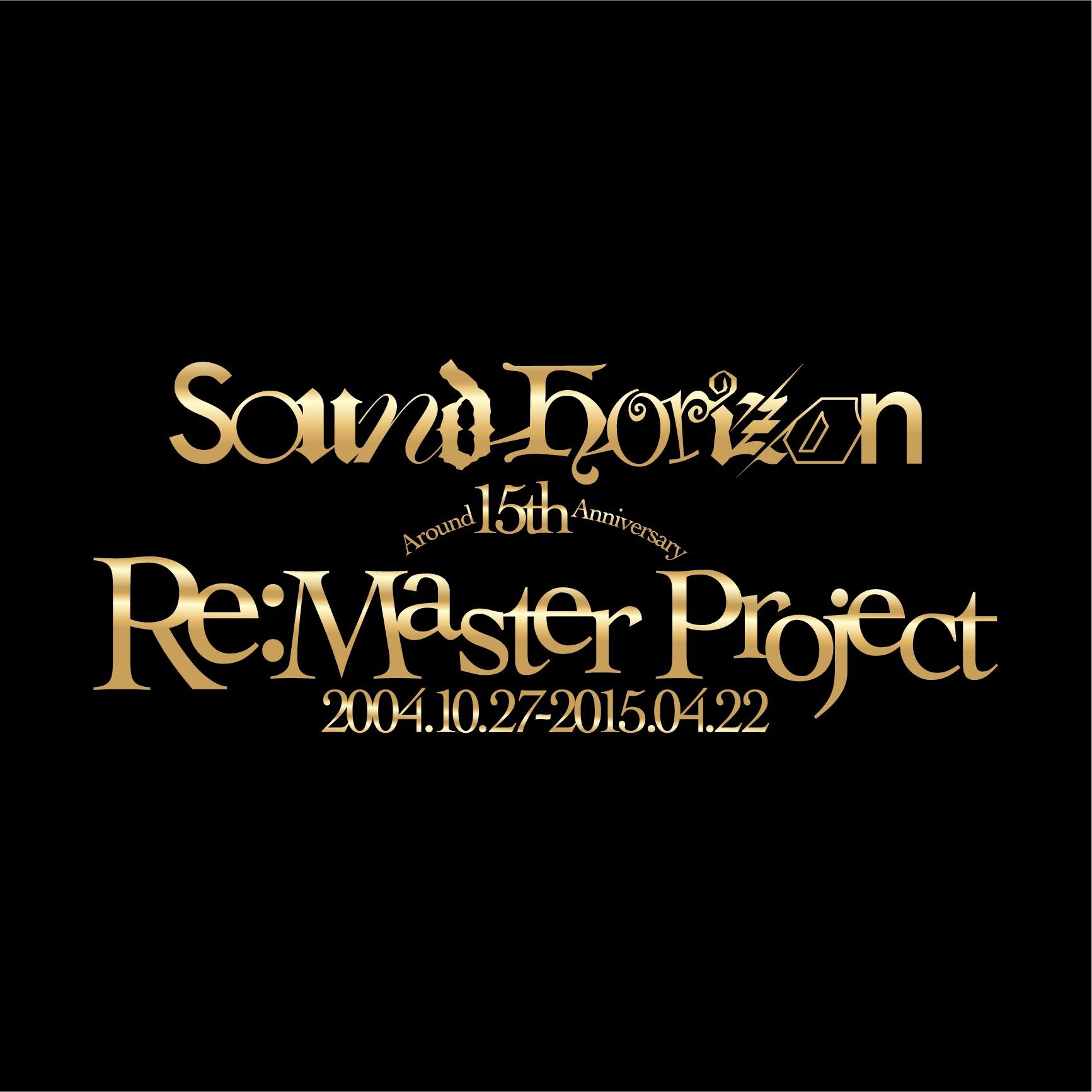 """""""Sound Horizon Around 15th Anniversary Re:Master Production"""""""