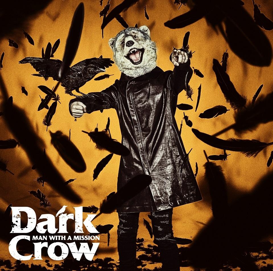 MAN WITH A MISSION ニューシングル「Dark Crow」初回生産限定盤盤