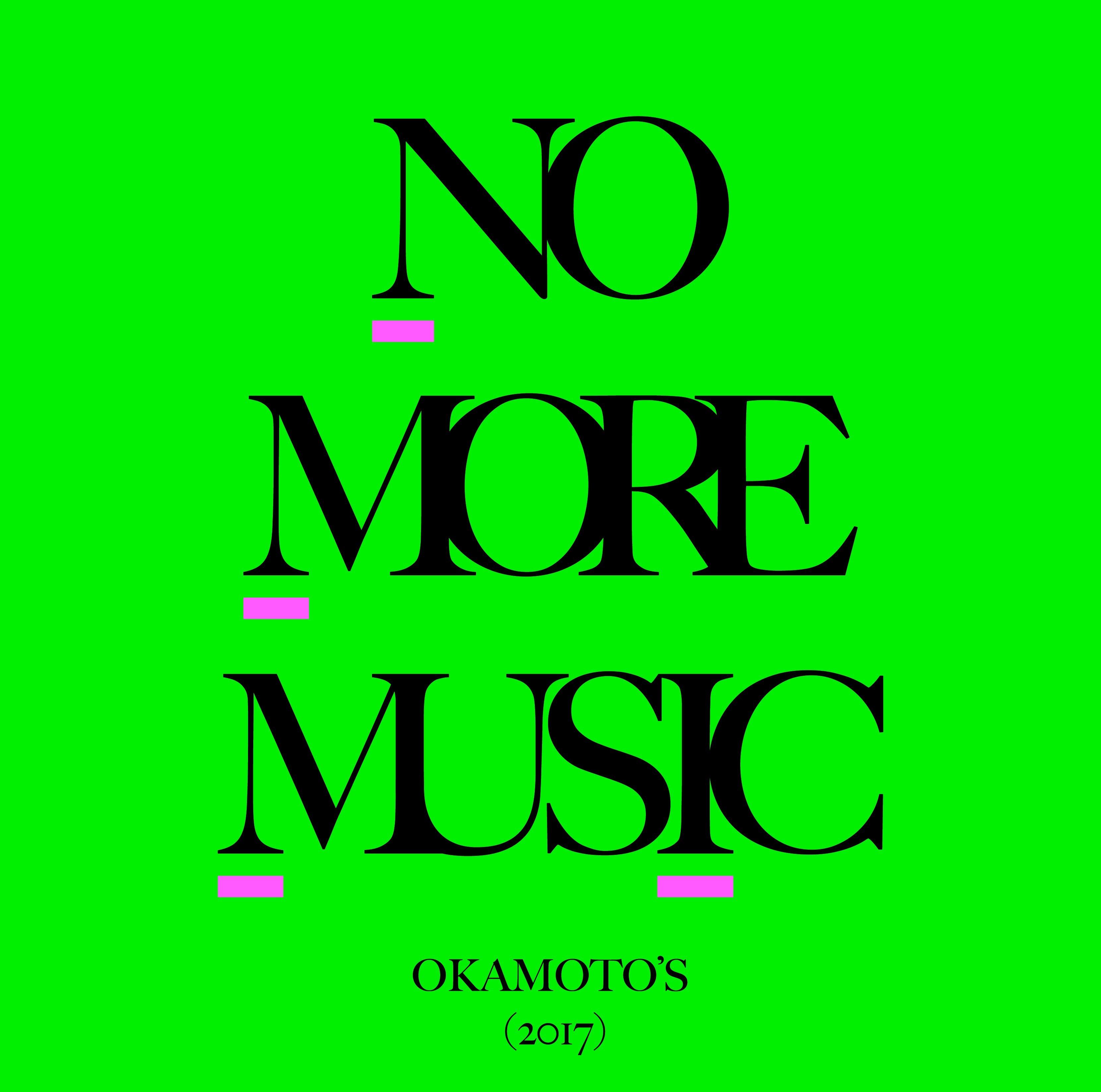 OKAMOTO'S『NO MORE MUSIC』