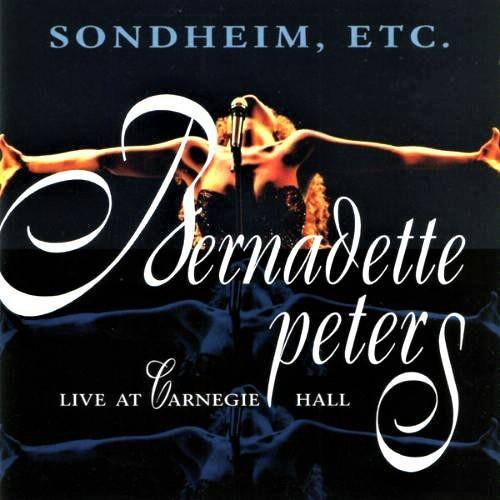 1996年にカーネギー・ホールで行われた、バーナデット・ピータースのコンサート「ソンドハイム、etc.」を収録したライブ録音(輸入盤CD)
