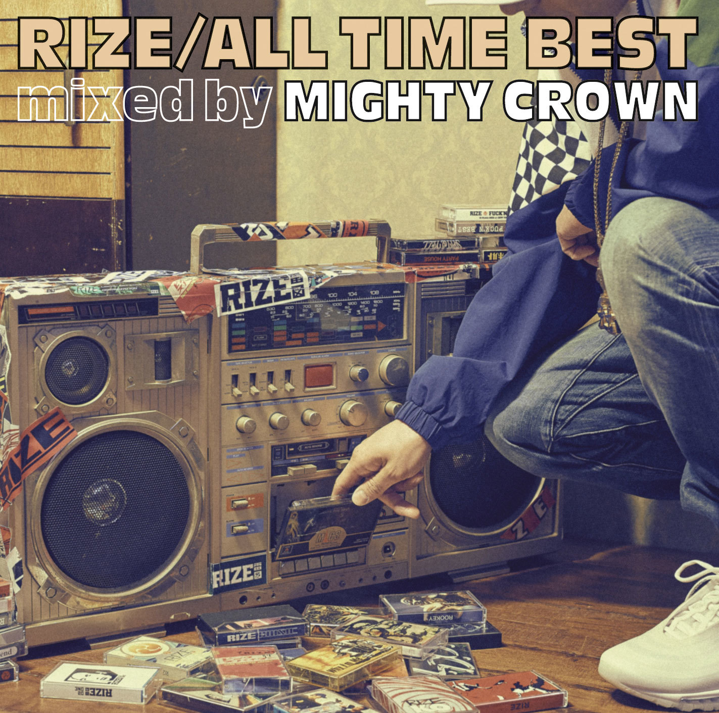 RIZE『ALL TIME BEST mixed by MIGHTY CROWN』通常盤