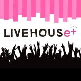 LIVEHOUSe+