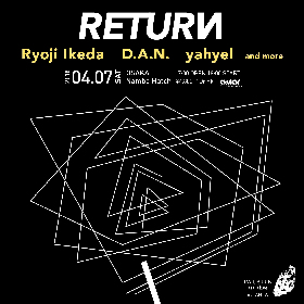 なんばハッチに音と光が交錯する『RETURN』にRyoji Ikeda、D.A.N.、yahyelらが出演