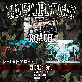 ROACH 主催イベントにMAKE MAY DAY、Same old Same old出演決定