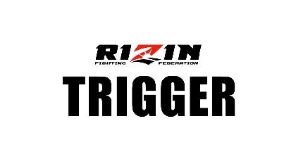 RIZIN初のケージ大会! 新シリーズ『RIZIN TRIGGER』は11/28に旗揚げ戦