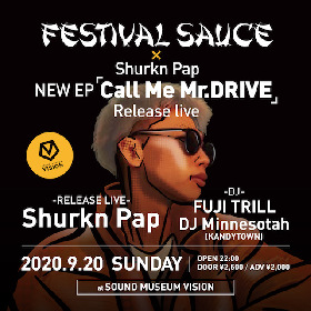 『FESTIVAL SAUCE × Shurkn Pap 「Call Me Mr.DRIVE」RELEASE LIVE』の開催が決定