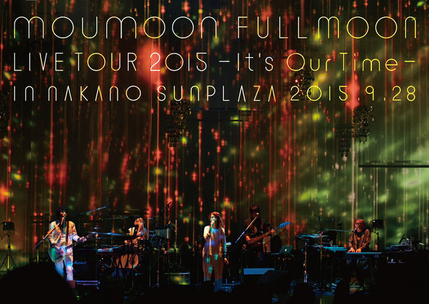 moumoon「moumoon FULLMOON LIVE TOUR 2015 ~It's Our Time~ IN NAKANO SUNPLAZA 2015.9.28」DVD盤ジャケット