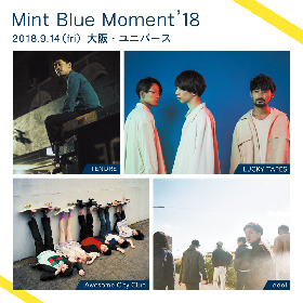 『Mint Blue Moment '18』大阪で開催決定 Awesome City Club、LUCKY TAPESら全4組が出演
