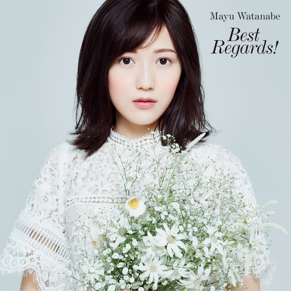 渡辺麻友『Best Regards!』
