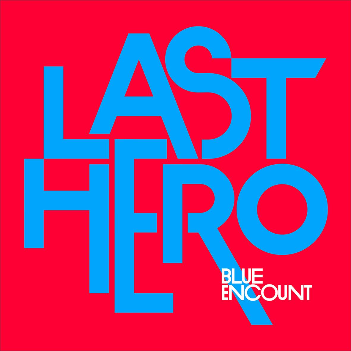 BLUE ENCOUNT/「LAST HERO - 初回盤」