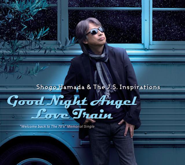 Shogo Hamada & The J.S. Inspirations「Good Night Angel / Love Train」ジャケット
