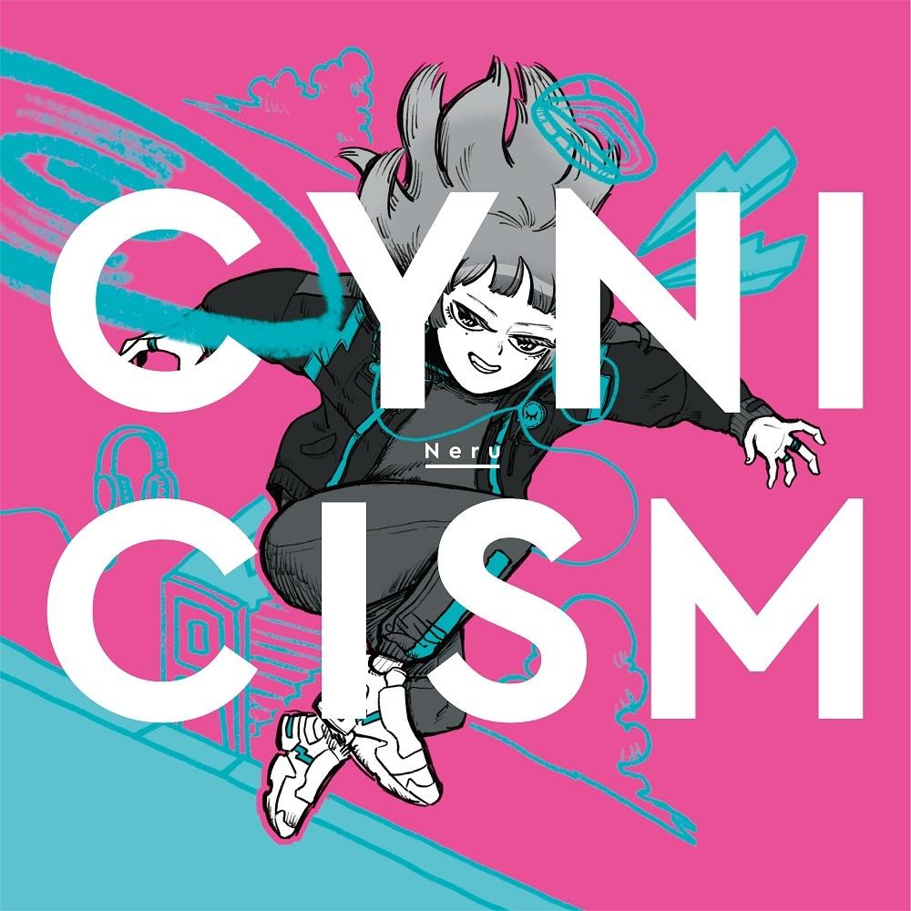 Neru『CYNICISM』