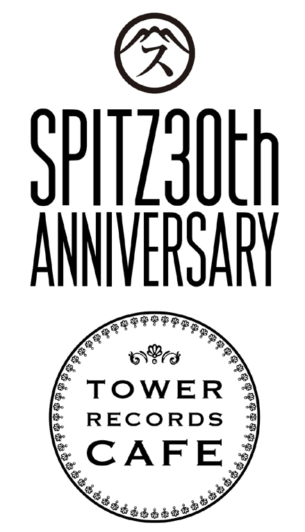 『SPITZ 30th ANNIVERSARY CAFE』@TOWER RECORDS CAFE