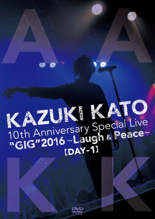 """加藤和樹「Kazuki Kato 10Th Anniversary Special Live """"GIG"""" 2016~laugh & Peace~ALL ATTACK KK 【DAY-1】」ジャケット"""