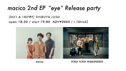 macico、2nd EP『eye』をリリース YONA YONA WEEKENDERSとの2マンライブも決定