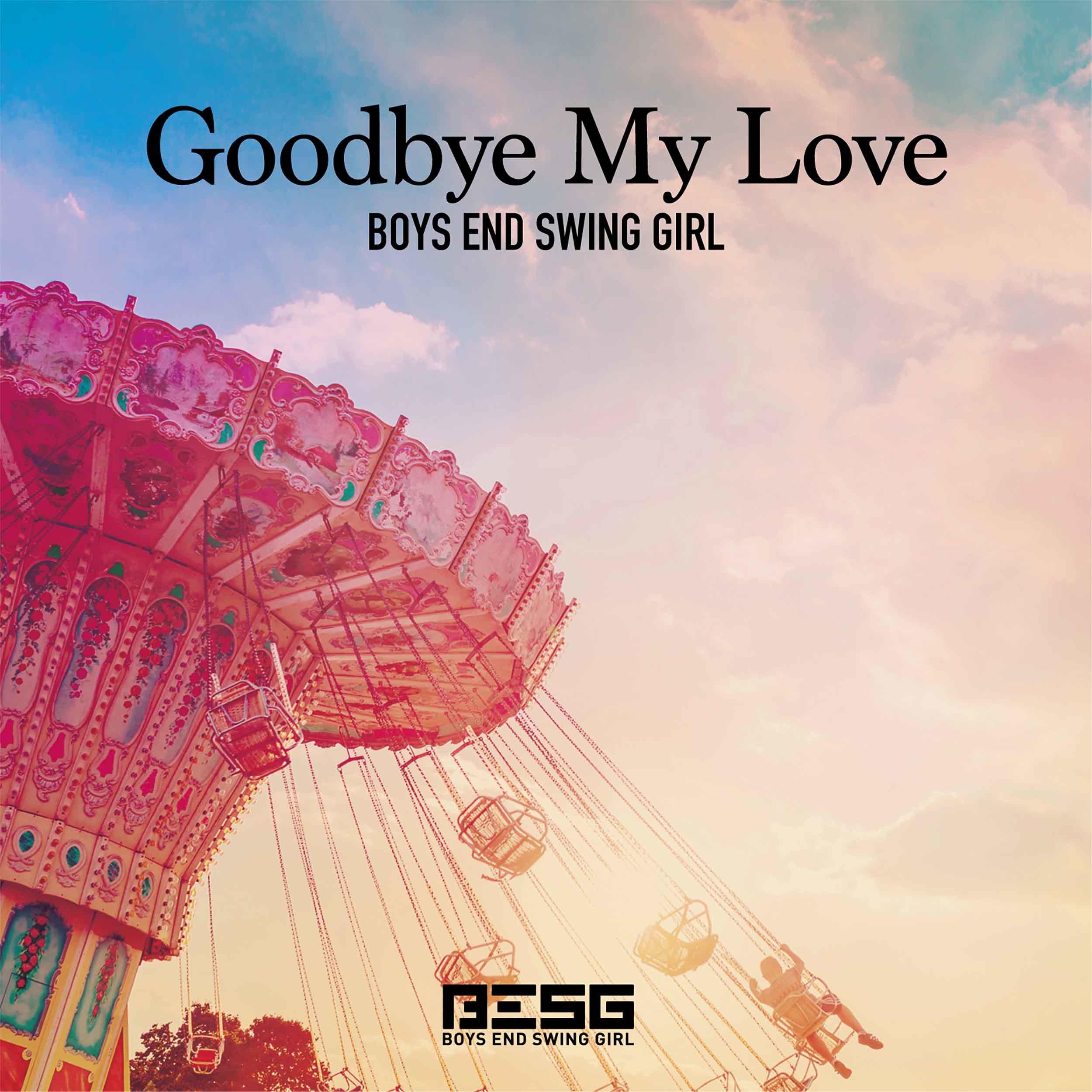 「Goodbye My Love」
