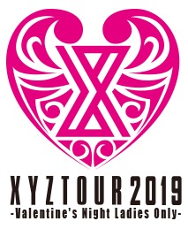 XYZ TOUR 2019 -Valentine's Night Ladies Only-
