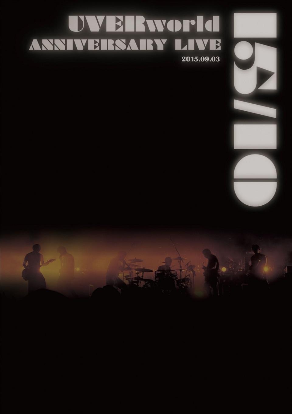UVERworld 15&10 Anniversary Live 2015.09.03