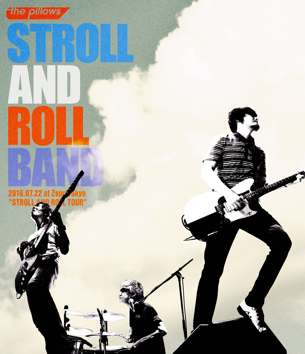 "the pillows『STROLL AND ROLL BAND 2016.07.22 at Zepp Tokyo ""STROLL AND ROLL TOUR""』"