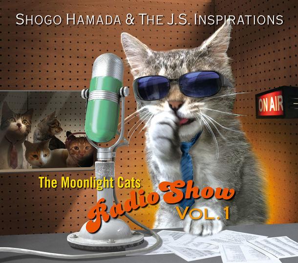 Shogo Hamada & The J.S. Inspirations「The Moonlight Cats Radio Show Vol.1」ジャケット