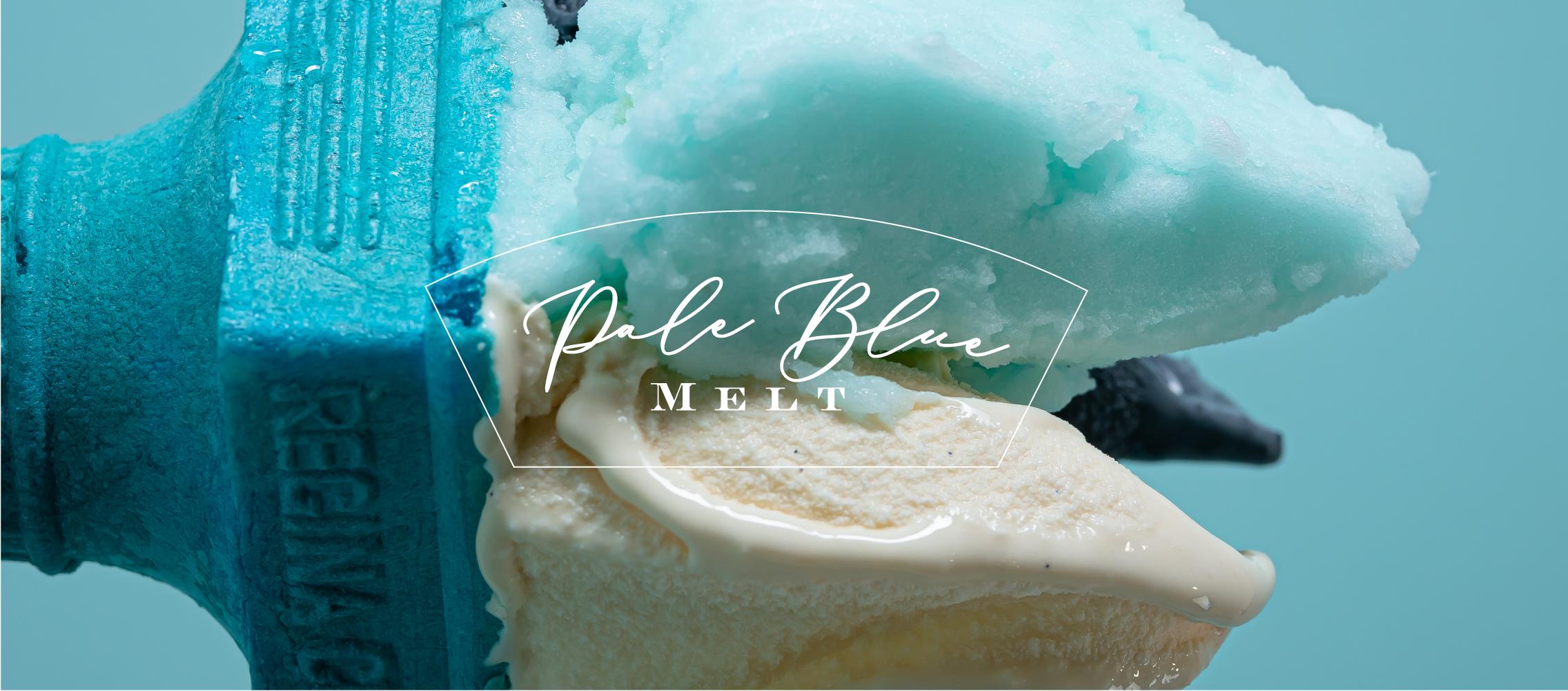 「Pale Blue Melt」