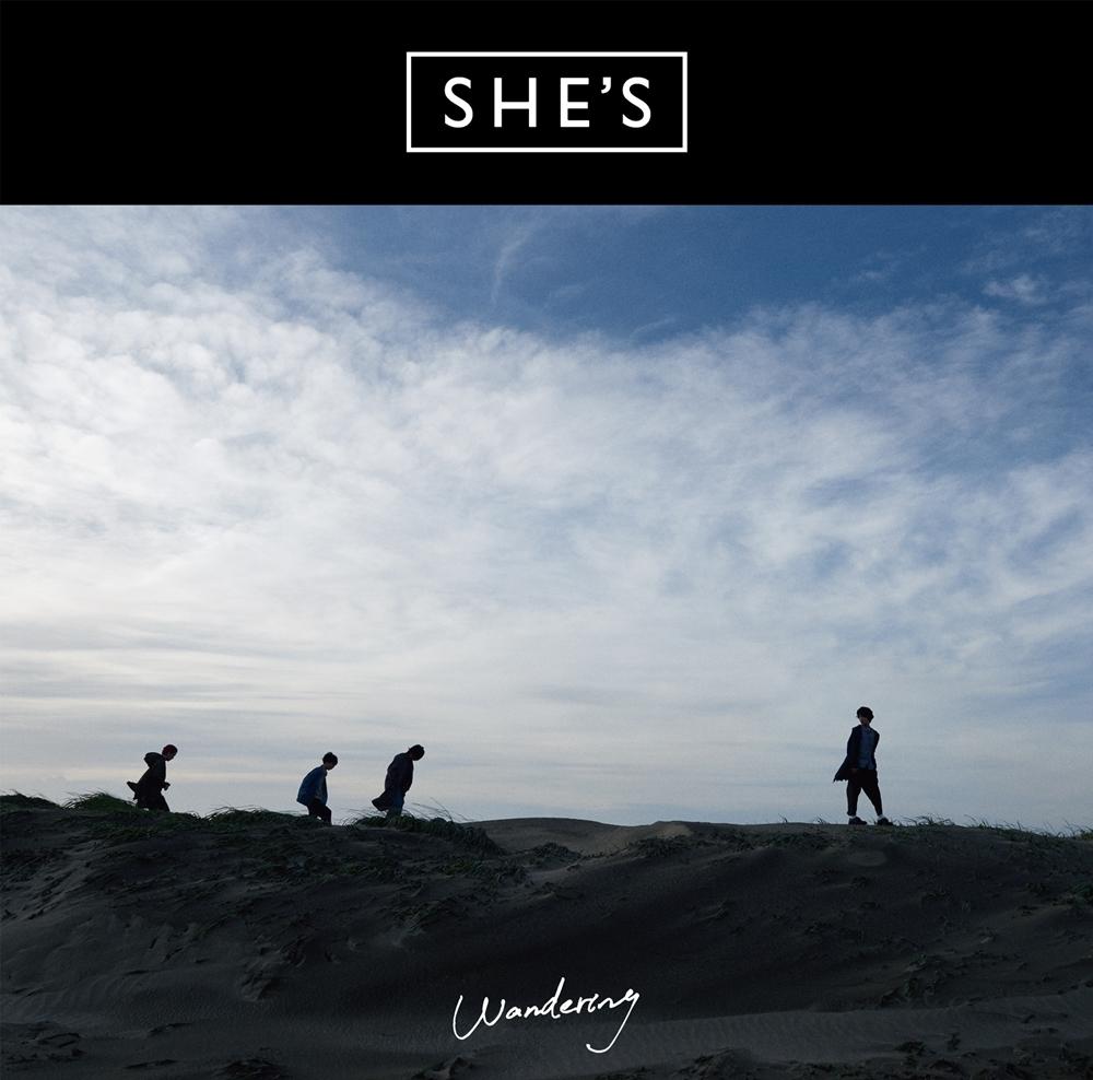 SHE'S『Wandering』