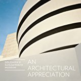 「Solomon R. Guggenheim Museum: An Architectural Appreciation」