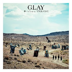 GLAY 1年ぶりニューシングル「愁いのPrisoner/YOUR SONG」を11月14日に発売