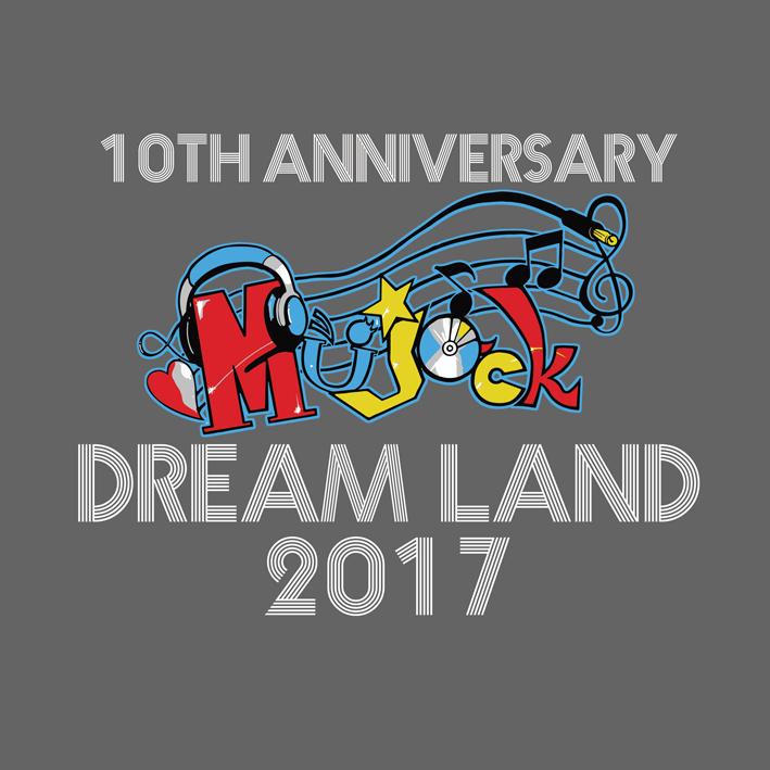 Mujack Dream Land 2017