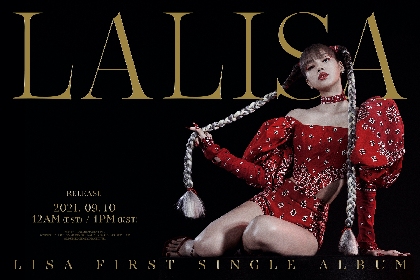 LISA(BLACKPINK)、生ライブパフォーマンス『OUT NOW unlimited LALISA』を日韓同時配信決定
