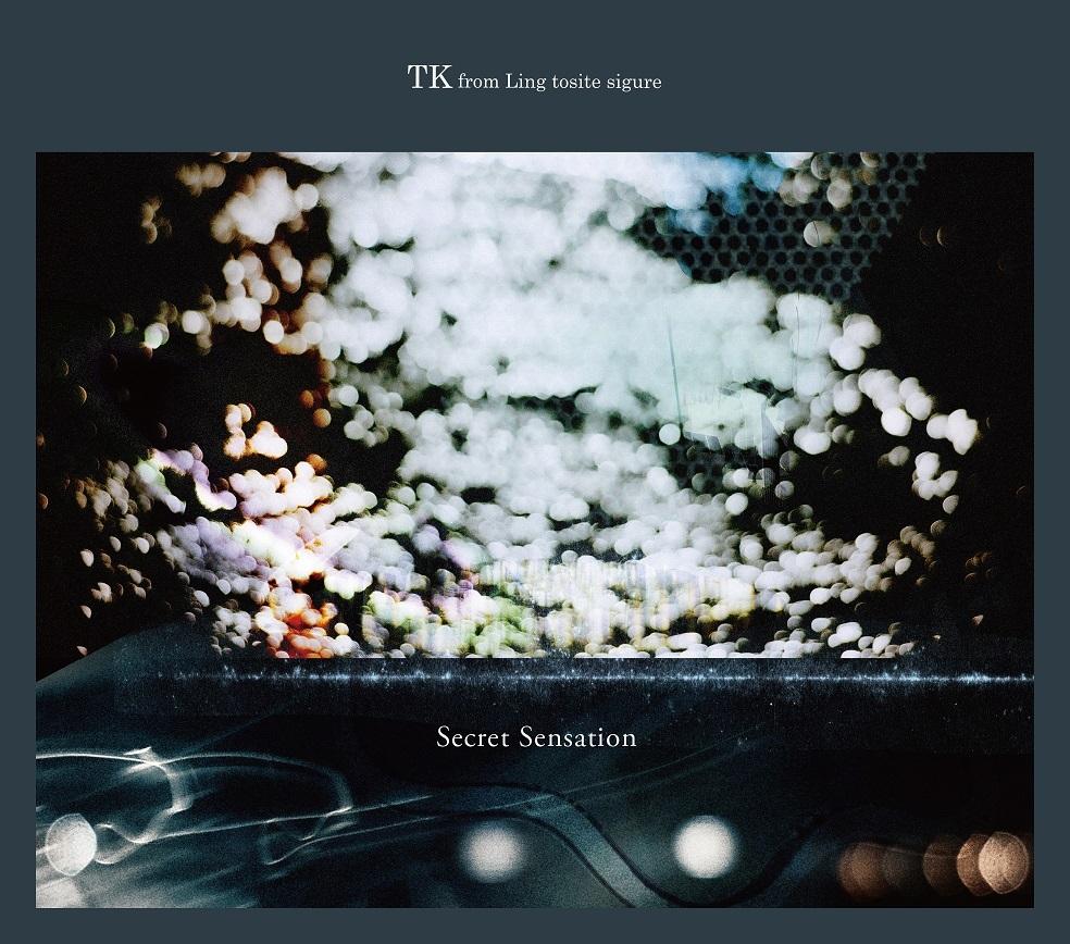 TK from 凛として時雨 「Secret Sensation」