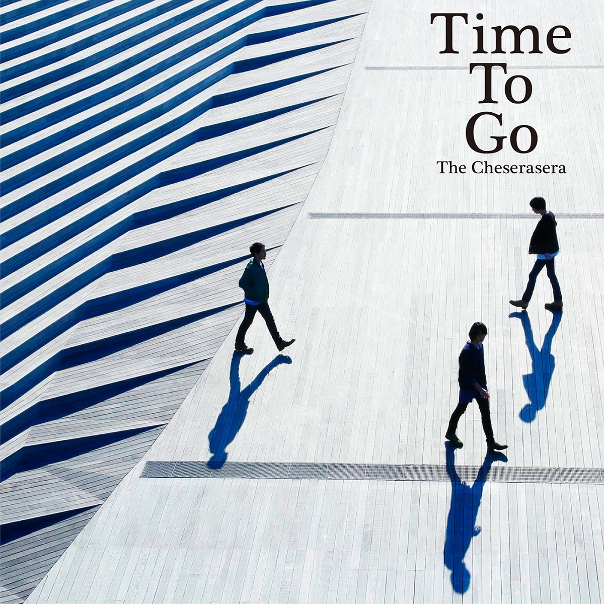 The Cheserasera『Time To Go』